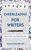 Cheerleading for Writers: Discover How Truly Talented You Are (eBook, ePUB)