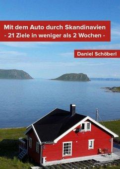 Mit dem Auto durch Skandinavien (eBook, ePUB) - Schöberl, Daniel