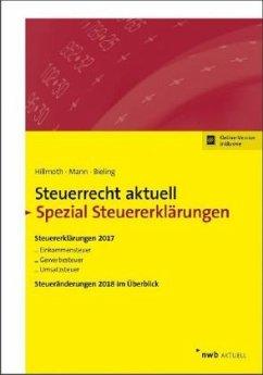 Steuerrecht aktuell Spezial Steuererklärungen 2017 - Hillmoth, Bernhard; Mann, Peter; Bieling, Björn