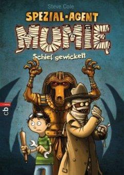 Schief gewickelt / Spezial-Agent Mumie Bd.1 (Mängelexemplar) - Cole, Steve