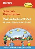 Spielerisch Deutsch lernen - DaZ-Arbeitsheft Zeit