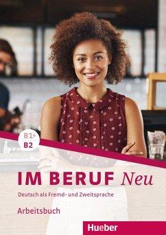 Im Beruf NEU B1+/B2. Arbeitsbuch - Hagner, Valeska; Schlüter, Sabine