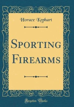 Sporting Firearms (Classic Reprint)