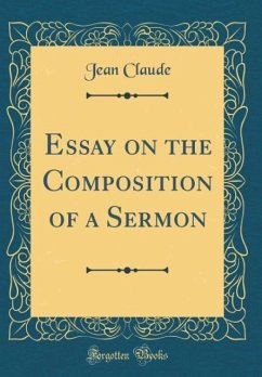 Essay on the Composition of a Sermon (Classic Reprint)