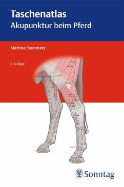 Taschenatlas Akupunktur beim Pferd - Steinmetz, Martina