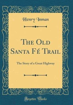 The Old Santa Fé Trail - Inman, Henry