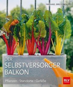 Der Selbstversorger Balkon (Mängelexemplar) - Breckwoldt, Michael