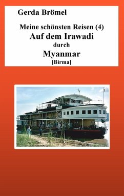 Meine schönsten Reisen (4) Auf dem Irawadi durch Myanmar [Birma] (eBook, ePUB)