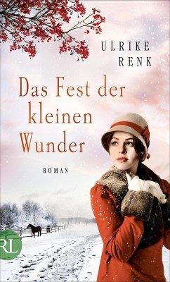 Das Fest der kleinen Wunder / Ostpreußensaga Bd.4 (eBook, ePUB) - Renk, Ulrike