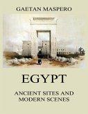 Egypt: Ancient Sites and Modern Scenes (eBook, ePUB)