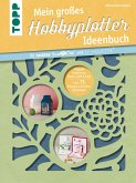 Mein großes Hobbyplotter-Ideenbuch für Brother ScanNCut und Silhouette (eBook, PDF)