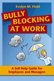 Bully Blocking at Work (eBook, ePUB)