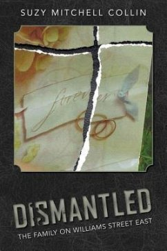Dismantled - The Family On Williams Street East (eBook, ePUB) - Collin, Suzy Mitchell