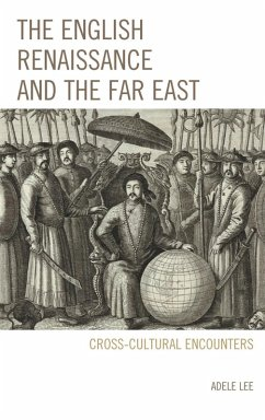 The English Renaissance and the Far East (eBook...