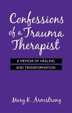 Confessions of a Trauma Therapist (eBook, ePUB)