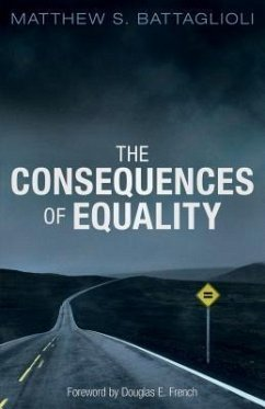 The Consequences of Equality (eBook, ePUB) - Battaglioli, Matthew S.