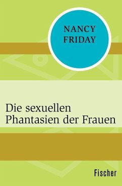 Die sexuellen Phantasien der Frauen (eBook, ePUB) - Friday, Nancy