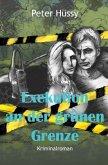 Exekution an der grünen Grenze