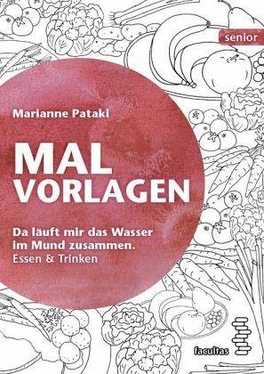 Malvorlagen. Essen & Trinken von Marianne Pataki - Fachbuch - bücher.de