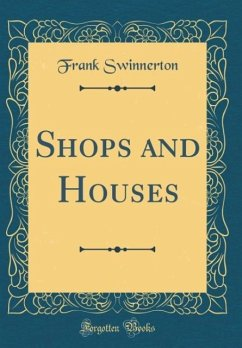 Shops and Houses (Classic Reprint)