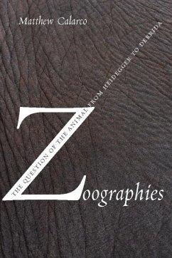 Zoographies (eBook, ePUB) - Calarco, Matthew