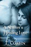 A Shifter's Healing Love (eBook, ePUB)