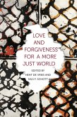 Love and Forgiveness for a More Just World (eBook, ePUB)