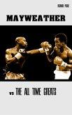 Floyd Mayweather vs The All-Time Greats (eBook, ePUB)