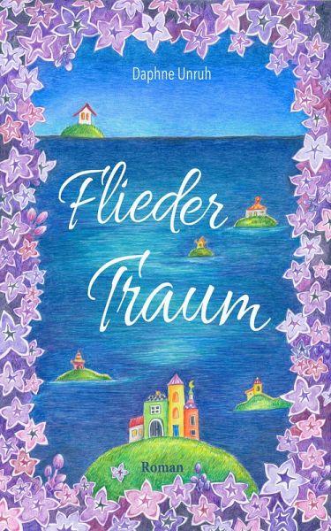 Fliedertraum (eBook, ePUB) - Unruh, Daphne