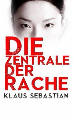Die Zentrale der Rache (eBook, ePUB) - Sebastian, Klaus