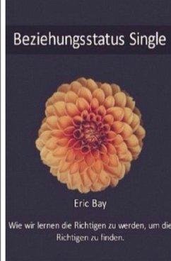 Beziehungsstatus Single - Bay, Eric