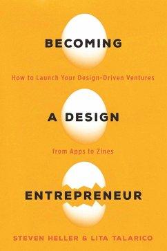 Becoming a Design Entrepreneur (eBook, ePUB) - Talarico, Lita; Heller, Steven