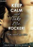 Keep Calm and Take Me, Rocker. Tom und Louisa (eBook, ePUB)