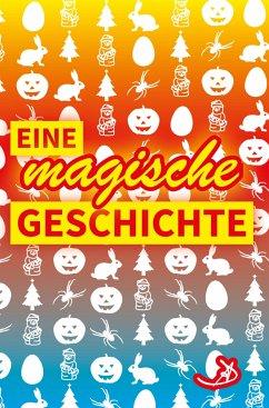 Eine magische Geschichte (eBook, ePUB) - Dietrich, Andreas