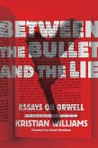 Between the Bullet and the Lie (eBook, ePUB)