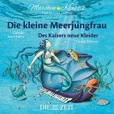 """Die ZEIT-Edition """"Märchen Klassik für kleine Hörer"""" - Die kleine Meerjungfrau und Des Kaisers neue Kleider mit Musik von Camille Saint-Saens und Claude Debussy (MP3-Download)"""