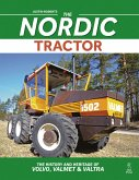 Nordic Tractor, The: The History and Heritage of Volvo, Valmet and Valtra (eBook, ePUB)