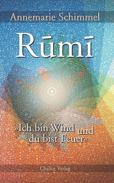 Rumi - Ich bin Wind und du bist Feuer - Schimmel, Annemarie