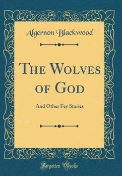 The Wolves of God - Blackwood, Algernon