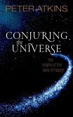 Conjuring the Universe: The Origins of the Laws of Nature