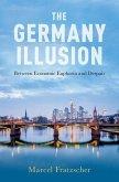 The Germany Illusion: Between Economic Euphoria and Despair