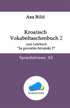 Kroatisch Vokabeltaschenbuch zum Lehrbuch