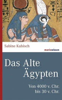 Das Alte Ägypten (eBook, ePUB) - Kubisch, Sabine