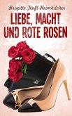 Liebe, Macht und rote Rosen (eBook, ePUB)