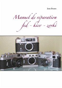 Manuel de réparation Fed - Kiev - Zorki (eBook, ePUB) - Bruno, Jean