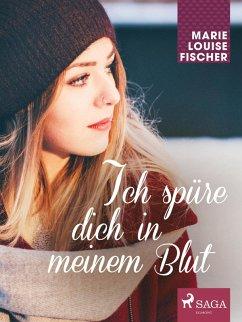 9788711718926 - Fischer, Marie Louise: Ich spüre dich in meinem Blut (eBook, ePUB) - Bog