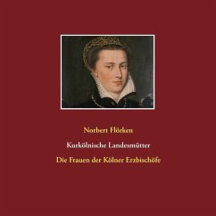 Kurkölnische Landesmütter (eBook, ePUB)