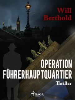 Operation Führerhauptquartier Will Berthold Author