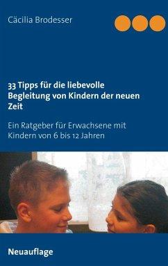 33 Tipps für die liebevolle Begleitung von Kindern der neuen Zeit (eBook, ePUB)
