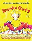 Danke, Gott - Das große religiöse Kindergarten-Buch fürs ganze Jahr (eBook, PDF)